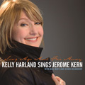 Long Ago and Far Away: Kelly Harland Sings Jerome Kern CD